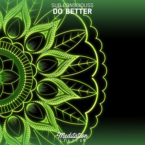 Do Better by Sub Consciouss