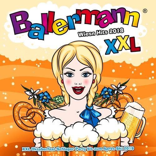 Ballermann XXL - Wiesn Hits 2018 (XXL Oktoberfest Schlager Party bis zum Apres Ski 2019) von Various Artists