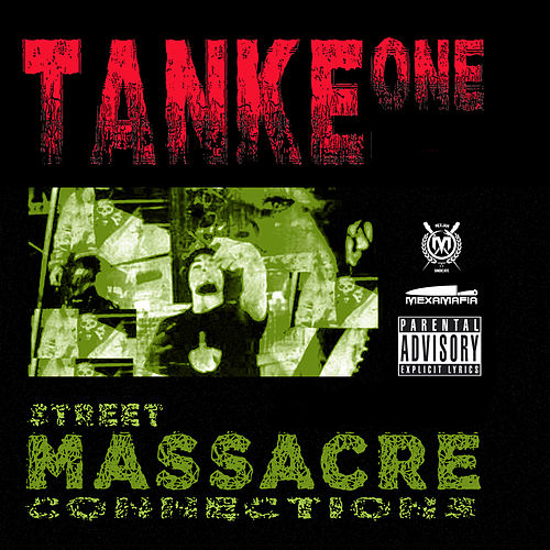 Street Massacre Connections de Tankeone