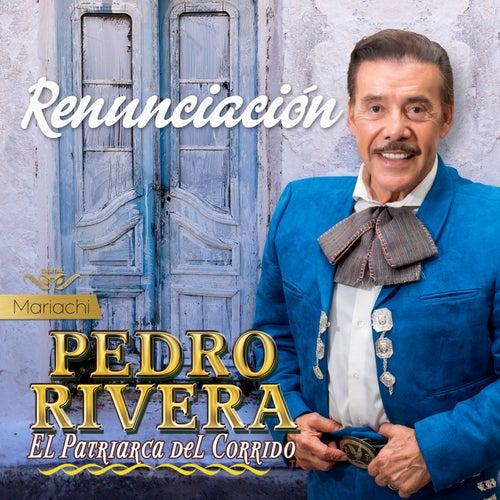 Renunciación de Pedro Rivera