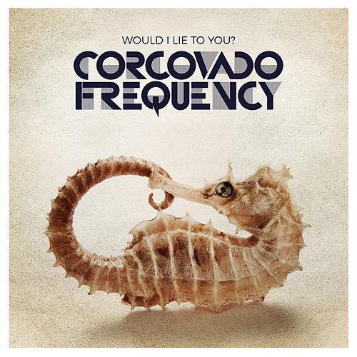 Would I Lie to You? (Reggae Version) by Corcovado Frequency