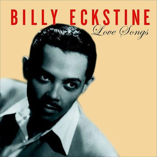 Love Songs by Billy Eckstine