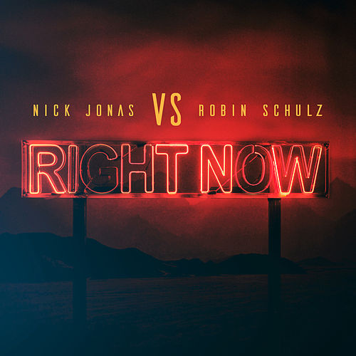 Right Now by Nick Jonas & Robin Schulz