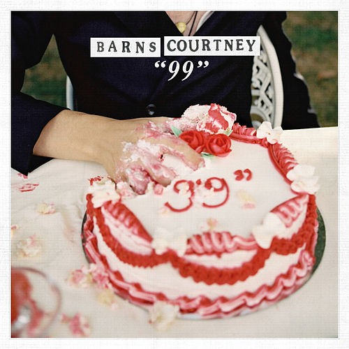 """99"" by Barns Courtney"