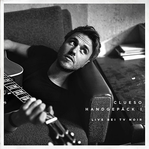 Handgepäck I (Bonus EP (Live bei TV Noir)) de Clueso