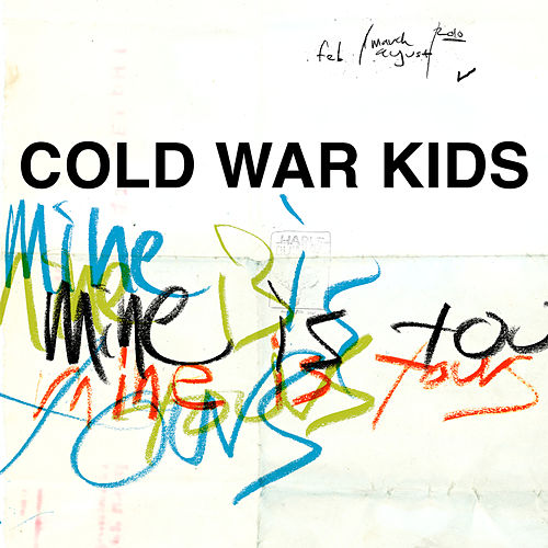 Mine Is Yours di Cold War Kids
