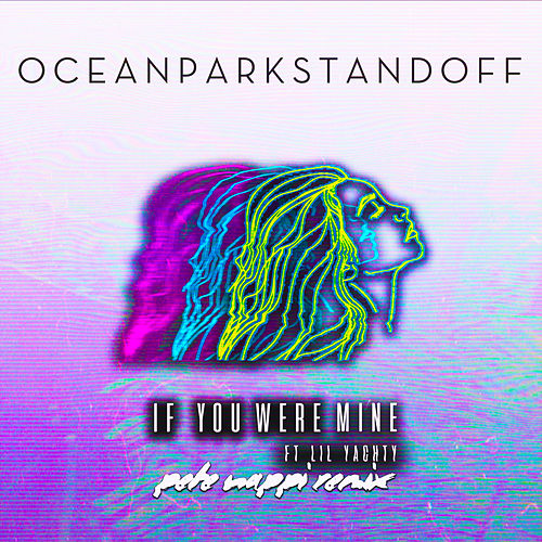 If You Were Mine (Pete Nappi Remix) by Ocean Park Standoff