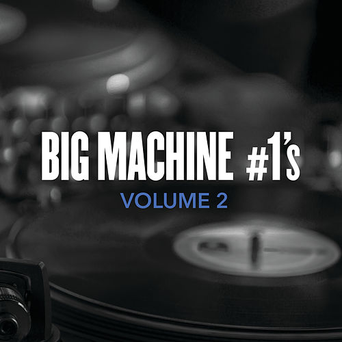Big Machine #1's, Volume 2 by Various Artists