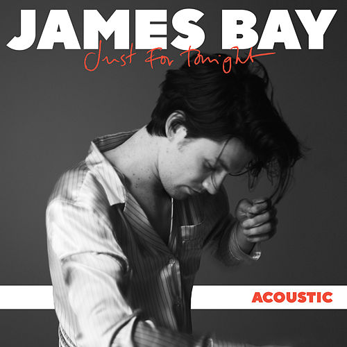 Just For Tonight (Acoustic) van James Bay