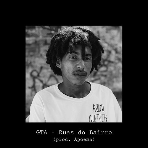 Ruas do Bairro by GTA