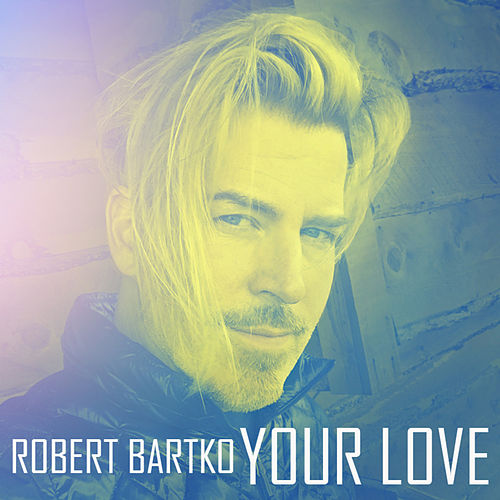 Your Love von Robert Bartko