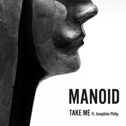 Take Me by Manoid