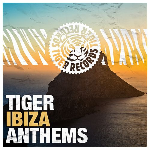 Tiger Ibiza Anthems by Various Artists