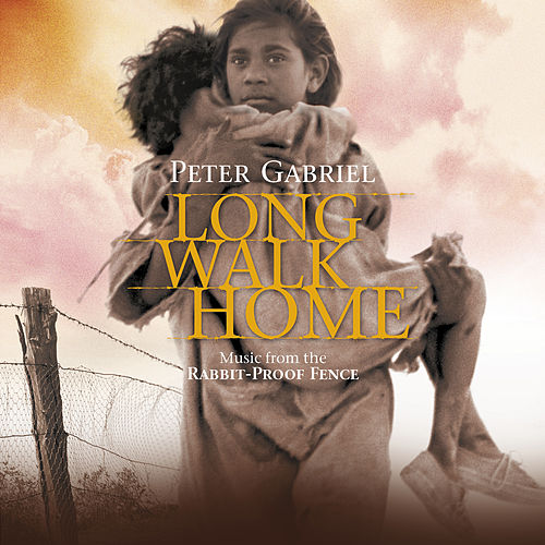 Long Walk Home: Music from the Rabbit-Proof Fence von Peter Gabriel