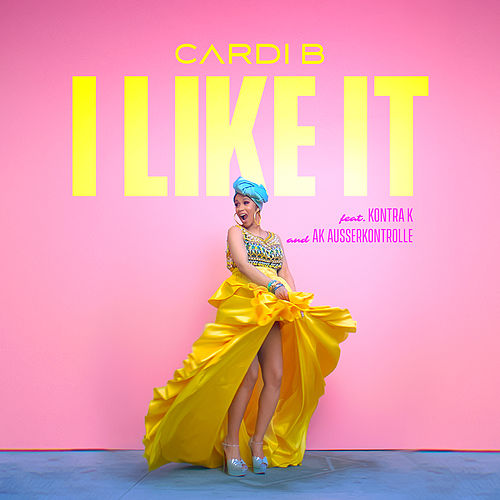 I Like It (feat. Kontra K and AK Ausserkontrolle) by Cardi B