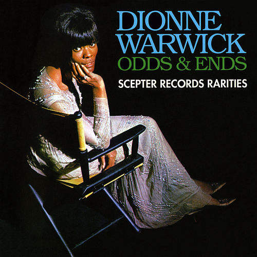 Odds & Ends: Scepter Records Rarities by Dionne Warwick