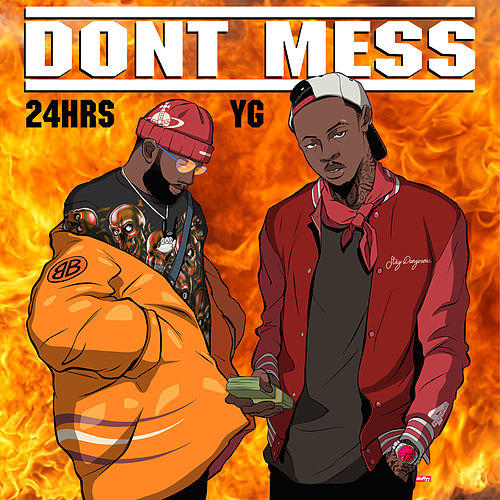 Don't Mess (feat. YG) by 24hrs