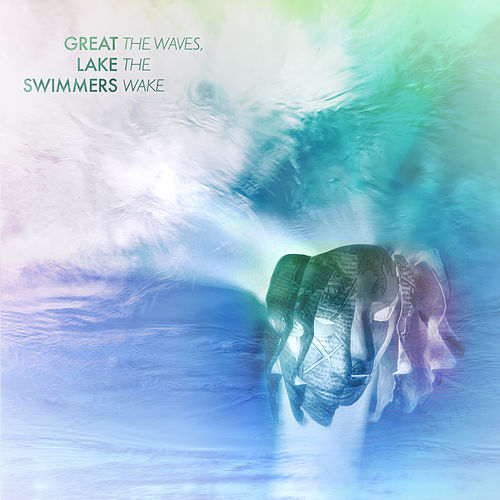 The Waves, The Wake von Great Lake Swimmers