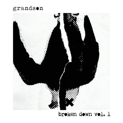 Broken Down Vol. 1 by Grandson