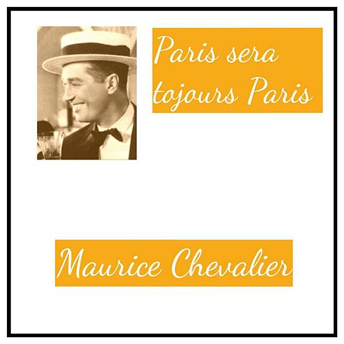 Paris sera tojours Paris de Maurice Chevalier