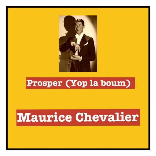 Prosper (Yop la boum) de Maurice Chevalier