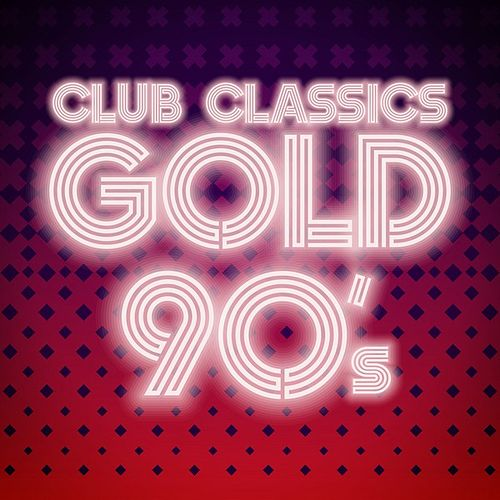 Club Classics Gold: 90's by Various Artists