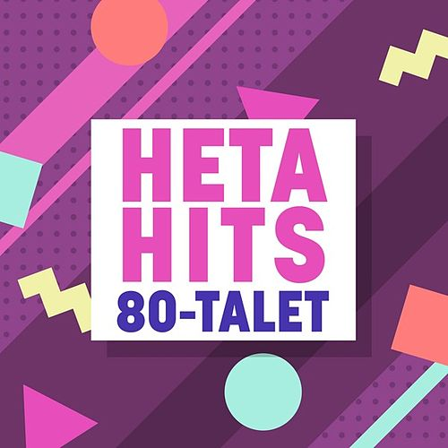 Heta Hits: 80-talet by Various Artists