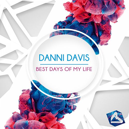 Best Days of My Life (Radio Mix) von Danni Davis