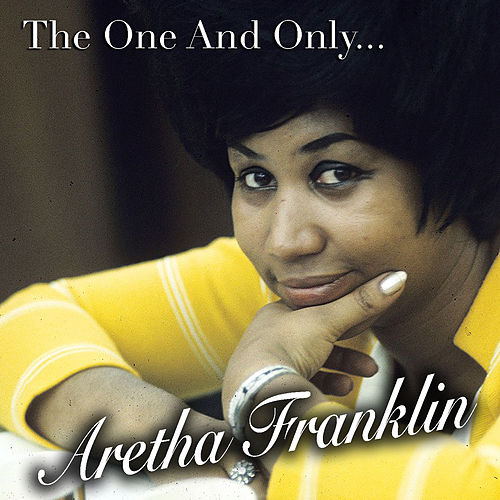 The One And Only... Aretha Franklin by Aretha Franklin
