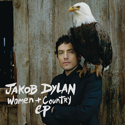 Women and Country EP de Jakob Dylan