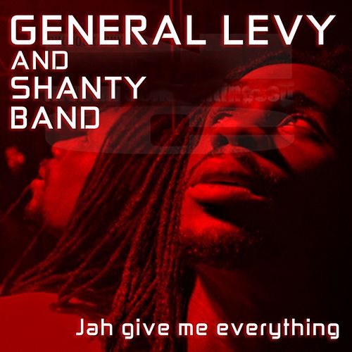 Jah Give Me Everything by General Levy