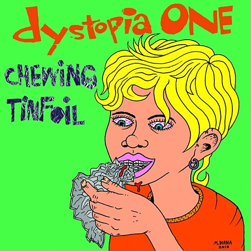 Chewing Tinfoil by DYSTOPIA ONE