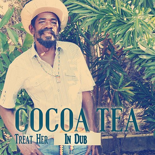 Treat Her In Dub by Cocoa Tea