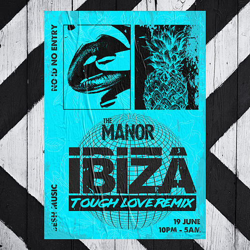 Ibiza (Tough Love Remix) by The Manor