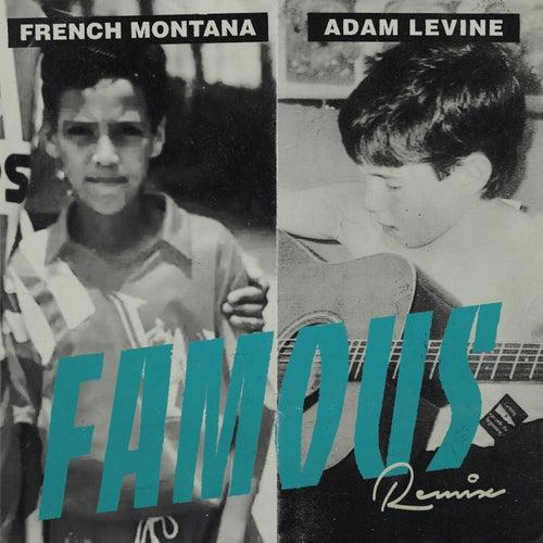 Famous (feat. Adam Levine) (Remix) van French Montana