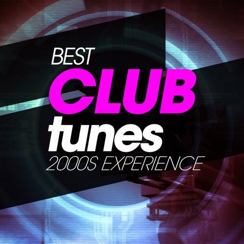 Best Club Tunes 2000S Experience de Various Artists