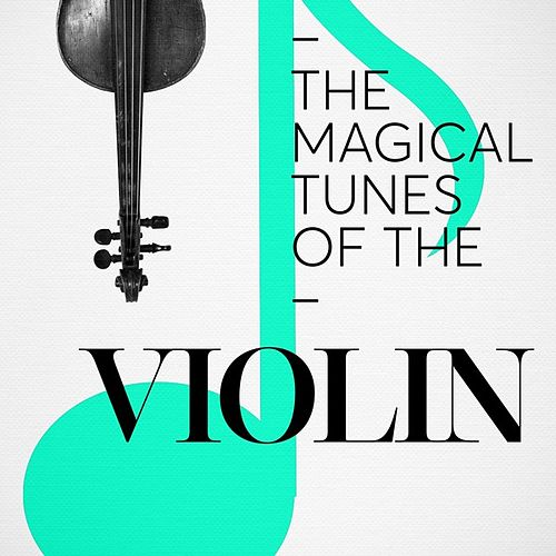 The Magical Tunes of the Violin by Various Artists