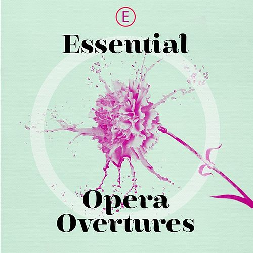 Essential Opera Overtures by Various Artists
