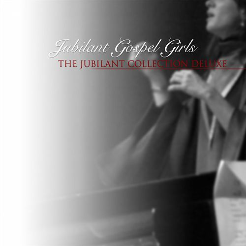 The Jubilant Collection Deluxe von Jubilant Gospel Girls