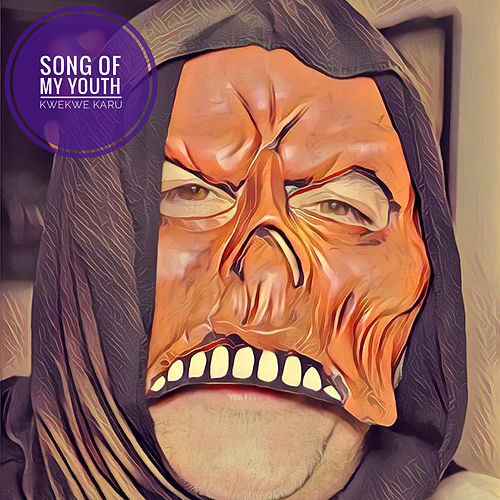 Song of my Youth by Kwekwe Karu