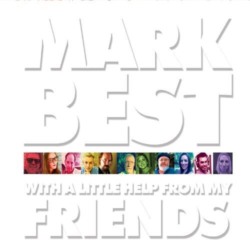 With a Little Help from My Friends de Mark Best