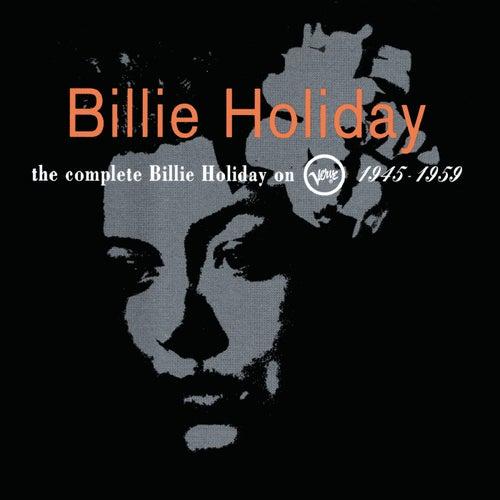 The Complete Billie Holiday On Verve 1945 - 1959 von Billie Holiday