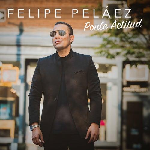 Ponle Actitud de Felipe Peláez (Pipe Peláez)
