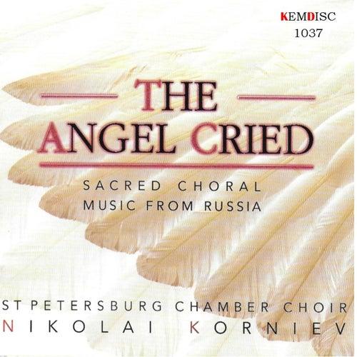 The Angel Cried von St.Petersburg Chamber Choir