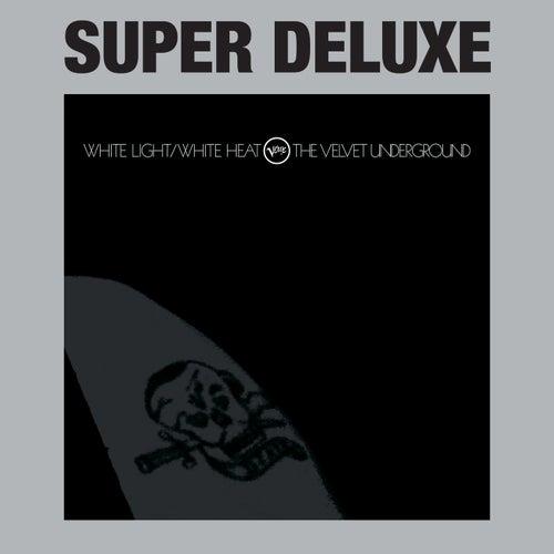White Light / White Heat (Super Deluxe) von The Velvet Underground