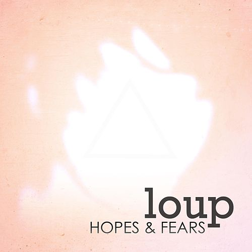 Hopes & Fears by Loup M.