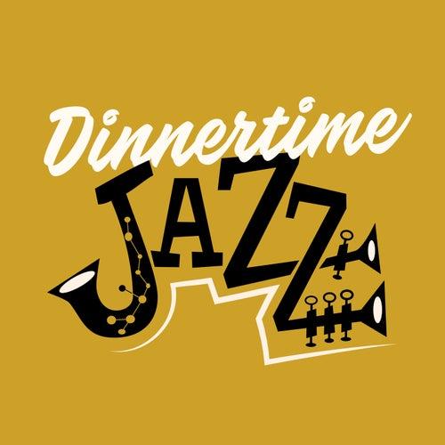 Dinnertime Jazz von Various Artists