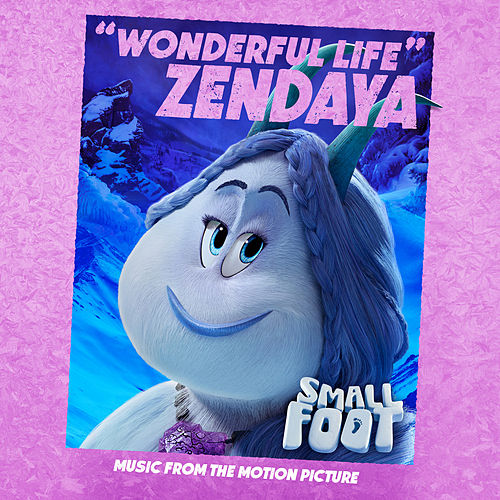 Wonderful Life (From Smallfoot: Original Motion Picture Soundtrack) by Zendaya