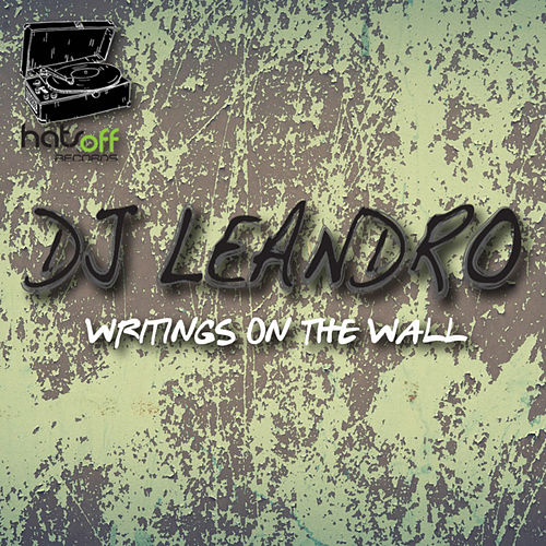 Writings on the wall by DJ Leandro