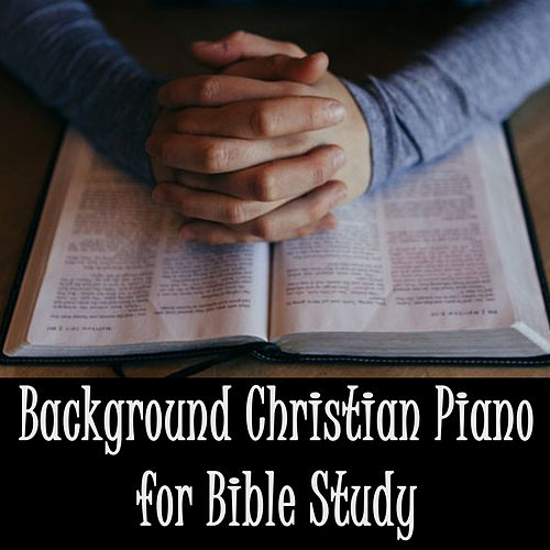 Background Christian Piano for Bible Study by Steven C